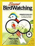 img - for [(Beyond Birdwatching : More Than There Is to Know About Birding : Ornipsychology, a Primer for Novic and Beginners Alike)] [By (author) Ben L Sill ] published on (October, 1993) book / textbook / text book