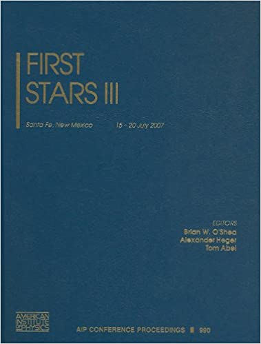 First Stars III (AIP Conference Proceedings): Brian W  O'Shea