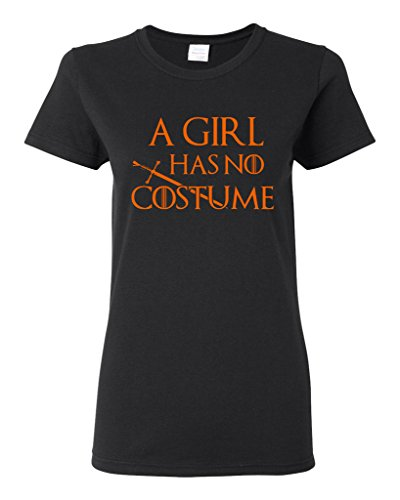 Tyrion Lannister Halloween Costume (Ladies A Girl Has No Costume Funny Halloween Parody DT T-Shirt Tee (X-Large, Black w/Orange))