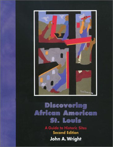 : Discovering African American St. Louis: A Guide to Historic Sites