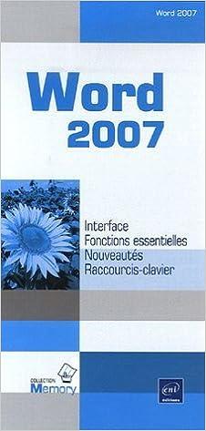 Word 2007 : Interface, Fonctions essentielles, Nouveautés, Raccourcis-clavier