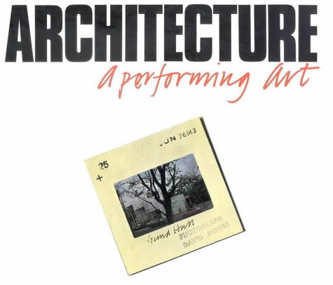 Architecture  A Performing Art