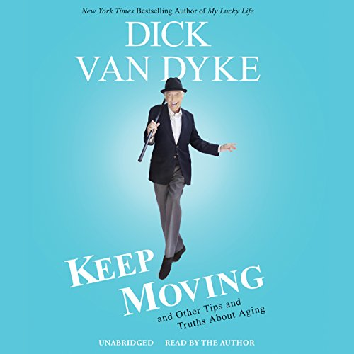 Bargain Audio Book - Keep Moving  And Other Tips and Truths Ab