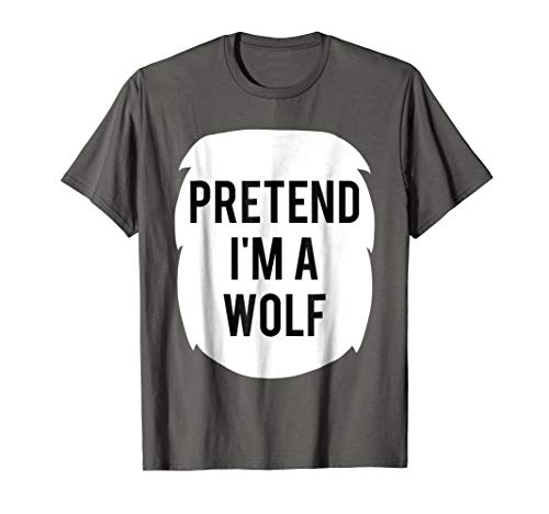 Pretend I'm A WOLF Costume Funny Halloween Party T-Shirt