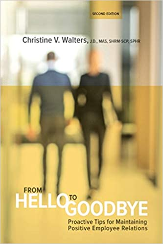From Hello to Goodbye: Proactive Tips for Maintaining Positive Employee Relations, Second Edition