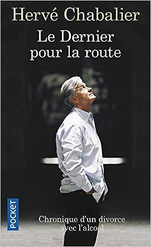 Amazon Fr Le Dernier Pour La Route Herve Chabalier Livres