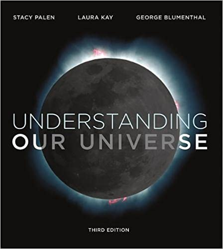 Understanding our universe third edition stacy palen laura kay understanding our universe third edition third edition fandeluxe Image collections