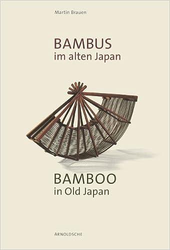 Bambus Im Alten Japan Kunst Und Kultur An Der Schwelle Zur Moderne