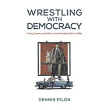 Wrestling with Democracy: Voting Systems as Politics in the 20th Century West