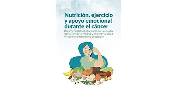 Nutrición, ejercicio y apoyo emocional durante el cáncer ...