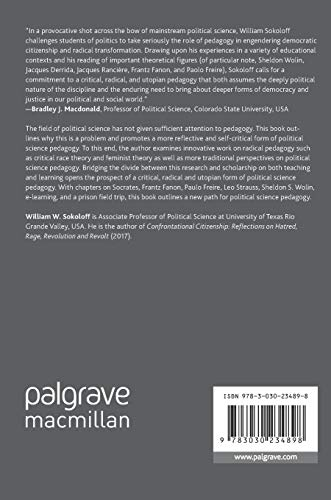 Political Science Pedagogy: A Critical, Radical and Utopian Perspective (Critical Political Theory and Radical Practice)