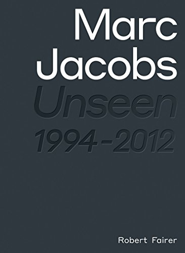 Image of Marc Jacobs: Unseen 1994 - 2012