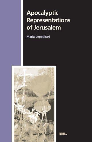 Apocalyptic Representations of Jerusalem (Numen Book) (Numen Book Series: Studies in the History of Religions) by Maria Leppakari (2006-03-01) PDF ePub fb2 book