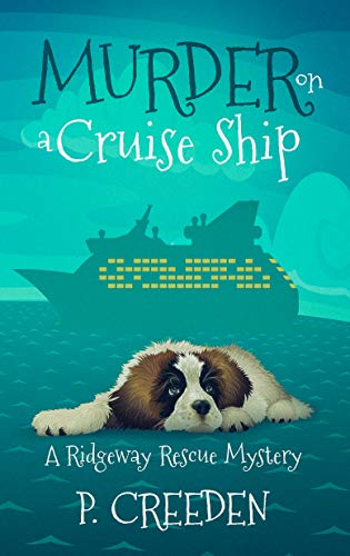 Murder on a Cruise Ship (A Ridgeway Rescue Mystery Book 4) by [Creeden, P.]