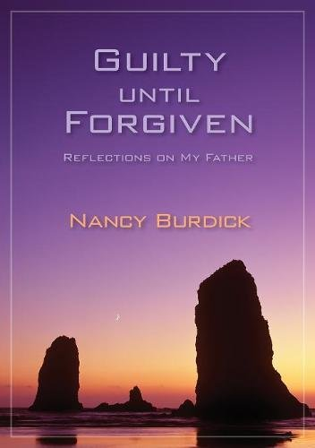 Guilty Until Forgiven: Reflections on My Father