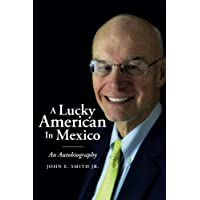 A Lucky American in Mexico: An Autobiography