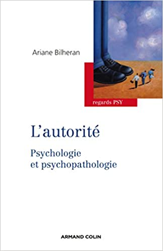 Amazon Fr L Autorite Psychologie Et Psychopathologie