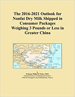 Book The 2016-2021 Outlook for Nonfat Dry Milk Shipped in Consumer Packages Weighing 3 Pounds or Less in Greater China