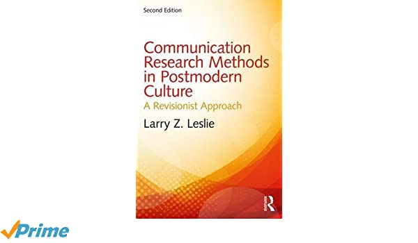 Communication research methods in postmodern culture a revisionist communication research methods in postmodern culture a revisionist approach 9781138233911 communication books amazon fandeluxe Gallery