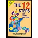 The Twelve Steps for Adult Children : From Addictive and Other Dysfunctional Families, Friends in Recovery Staff, 0941405087