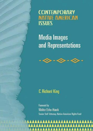 Media Images And Representations (CONTEMPORARY NATIVE AMERICAN ISSUES)