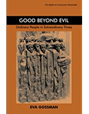 Good Beyond Evil: Ordinary People in Extraordinary Times