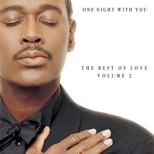 One Night With You The Best Of Love, Volume 2 (Luther Vandross The Best Of Love)