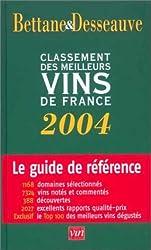 Bettane et Desseauve : Classement des meilleurs vins de France 2004