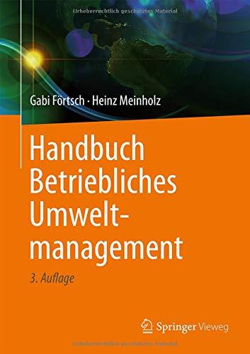 Handbuch Betriebliches Umweltmanagement Gebundenes Buch – 4. Juni 2018 Gabi Förtsch Heinz Meinholz Springer Vieweg 3658191503