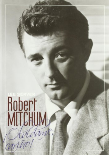 Descargar Libro Robert Mitchum: ¡olvídame, Cariño! Lee Server