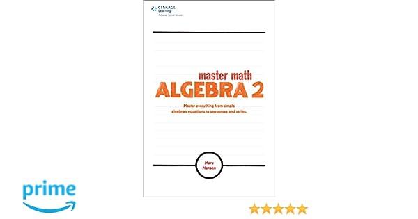 Master Math Algebra 2 Mary Hansen 9781435461222 Amazon