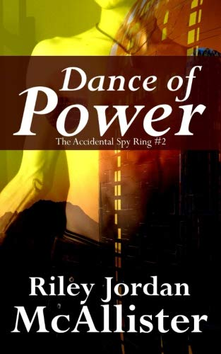 Dance of Power (The Accidental Spy Ring) (Volume 2)