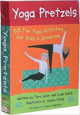 Yoga Pretzels (50 Fun Yoga Activities for Kids & Grownups ...