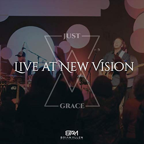 Brian Allen - Live at New Vision: Just Grace 2018