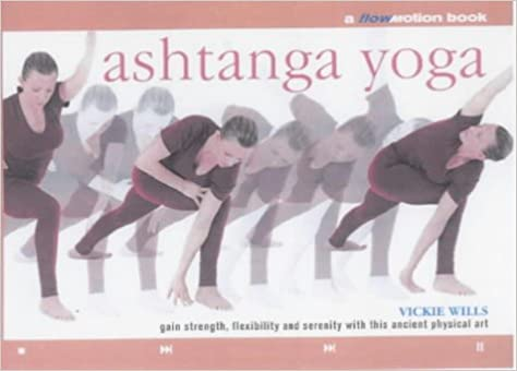 Ashtanga Yoga a Flowmotion Book: Vickie Wills: 9781859060957 ...