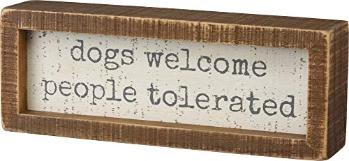 Primitives by Kathy Inset Box Sign - Dogs Welcome People Tolerated - 8