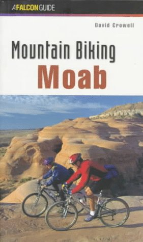 Mountain Biking Moab (Regional Mountain Biking Series)