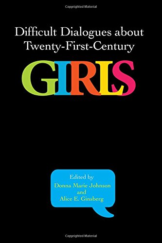 Download Difficult Dialogues about Twenty-First-Century Girls pdf epub