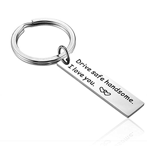 iWenSheng Drive Safe Handsome I Love You Keychain Gifts for Boyfriend Husband Dad Valentines Day Gift Christmas Gift Stocking Stuffer, Staidness Steel (#1Handsome)