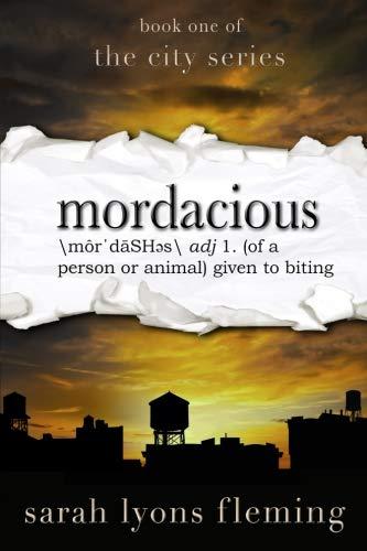 Mordacious (The City Series) (Volume 1) (Kill Zone 1)