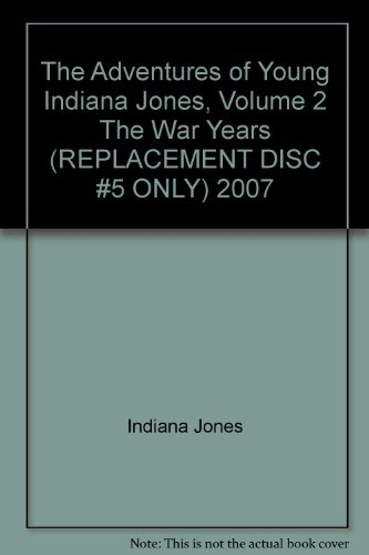 The Adventures of Young Indiana Jones, Volume 2 The War Years (REPLACEMENT DISC #5 ONLY) 2007