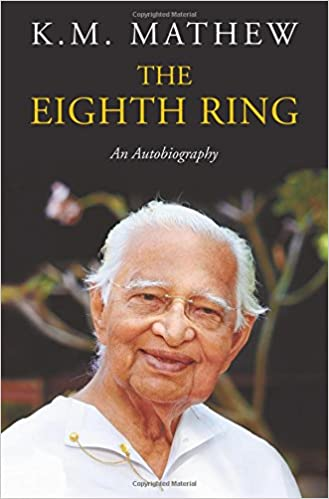 The Eighth Ring An Autobiography K M Mathew 9780670088607 Amazon Com Books