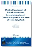 Medical Treatment of Intoxications and Decontamination of Chemical Agents in the Area of Terrorist Attack (Nato Security through Science Series A:)