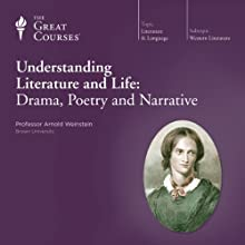 Understanding Literature and Life: Drama, Poetry and Narrative Lecture by  The Great Courses Narrated by Professor Arnold Weinstein