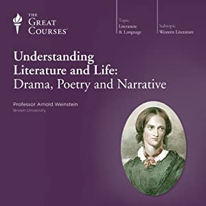 Understanding Literature and Life: Drama, Poetry and Narrative Lecture