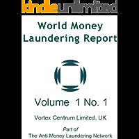 World Money Laundering Report Vol. 1 No. 1