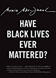 Have Black Lives Ever Mattered? (City Lights Open Media)