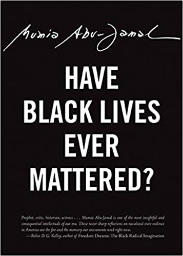 Image result for Have Black Lives Ever Mattered by Mumia Abu-Jamal