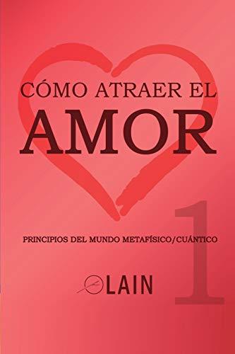 Libro : Cómo Atraer El Amor 1 (la Voz De Tu Alma)  -...