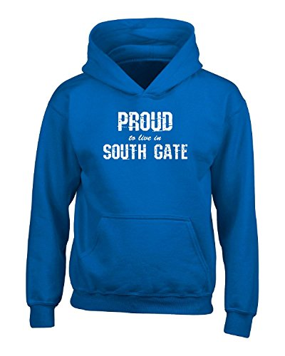 Proud To Live In South Gate City Pride Hometown Gift - Adult Hoodie M Royal (South Gate City)